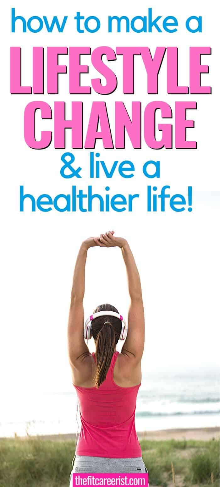 How to make a lifestyle change & live a healthy life