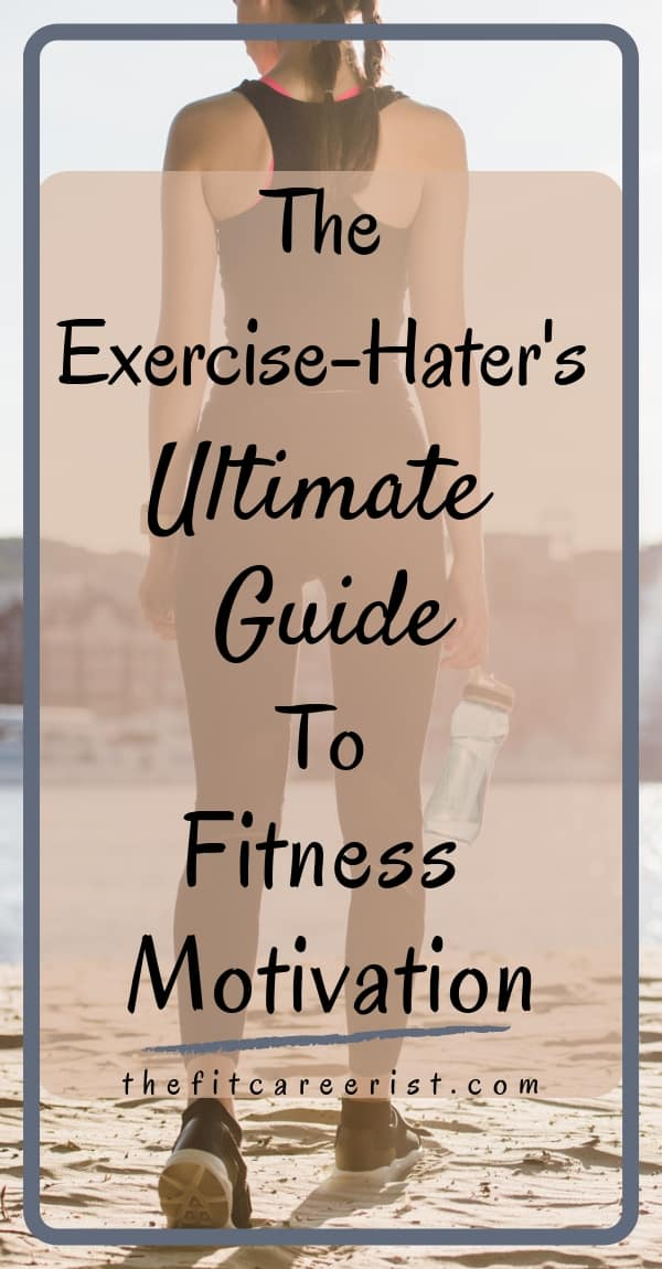 If you hate exercise, this is the ultimate guide to finding sustainable fitness motivation! Valuable, in-depth content for free!