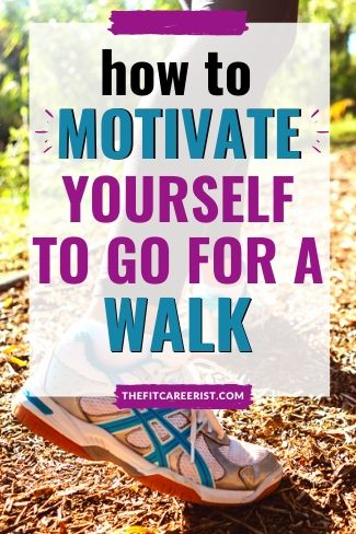 How to motivate yourself to walk pin